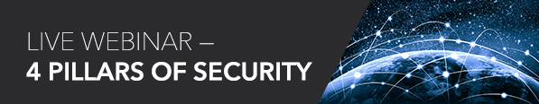 Live Webinar - 4 Pillars of Security
